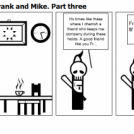 The Adeventures of Frank and Mike. Part three