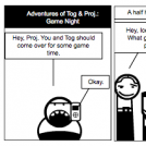Adventures of Tog & Proj.: Game Night