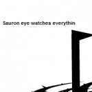 Sauron eye doesnt see everything