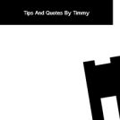 Tips And Quotes By Timmy