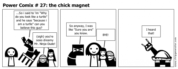 Power Comix # 27: the chick magnet