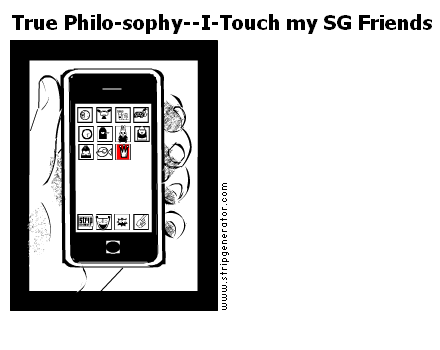 True Philo-sophy--I-Touch my SG Friends