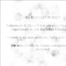 SG BURNOUT COMPETITION - THE RESULTS