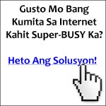 Pwede nang kumita sa internet, kahit super busy ka.