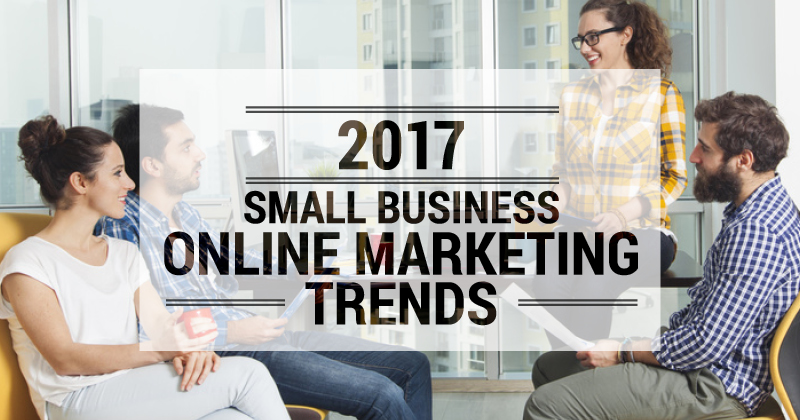 2017 Small Business Online Marketing Trends