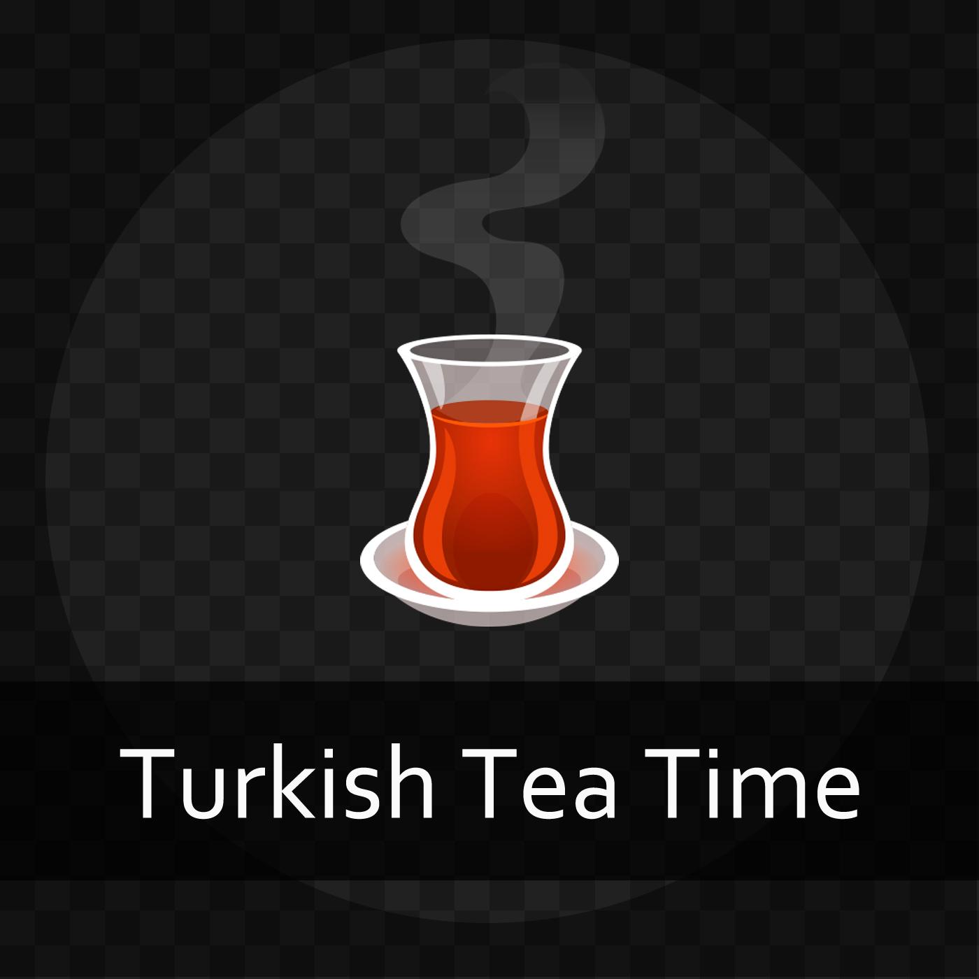 Turkish Tea Time