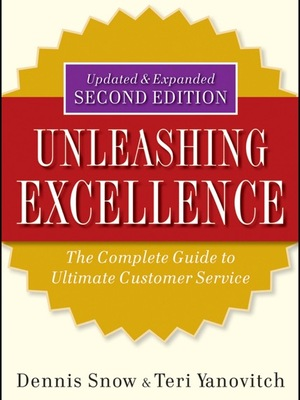 Unleashing Excellence by Dennis Snow