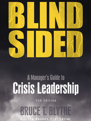 Blindsided: A Manager's Guide to Catastrophic Incidents in the Workplace by Bruce T. Blythe
