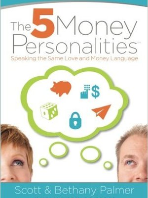 The 5 Money Personalities: Speaking the Same Love and Money Language by The Money Couple