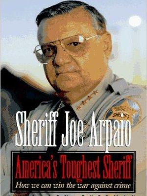America's Toughest Sheriff by Sheriff Joe Arpaio