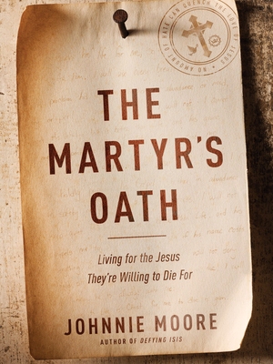The Martyr's Oath by Johnnie Moore