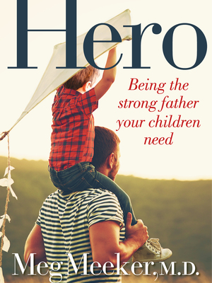 Hero by Meg Meeker