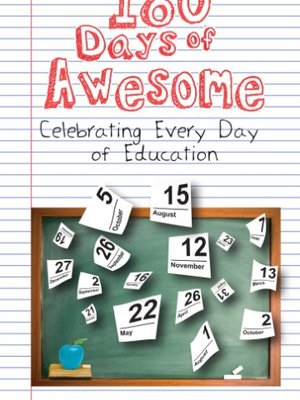 180 Days of Awesome: Celebrating Every Day of Education by Monica Genta