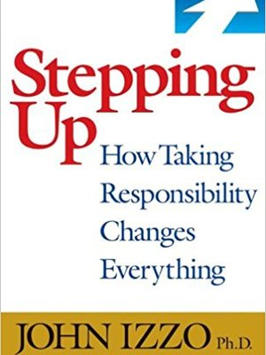 Stepping Up by John Izzo