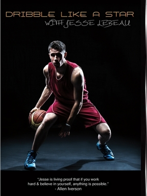 DVD: Dribble Like A Star by Jesse LeBeau