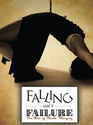 Falling Isn't Failure by Nicole Marquez