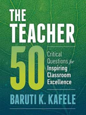 The Teacher 50 by Principal Baruti Kafele