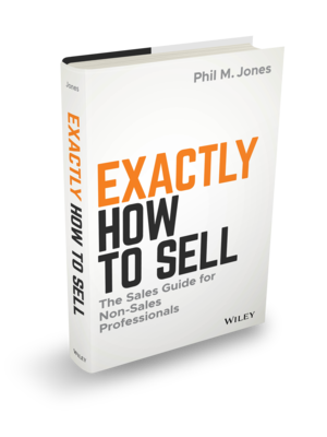 Exactly How To Sell by Phil M. Jones