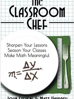 The Classroom Chef by John Stevens