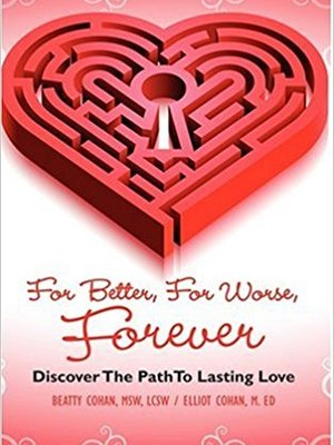 For Better, For Worse, Forever by Beatty Cohan