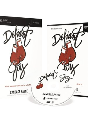 Defiant Joy Study Guide with DVD: What Happens When You're Full of It by Candace Payne