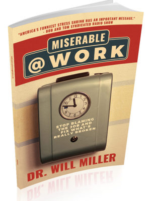 Miserable@Work by Dr. Will Miller