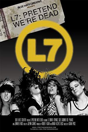 L7: Pretend We're Dead poster