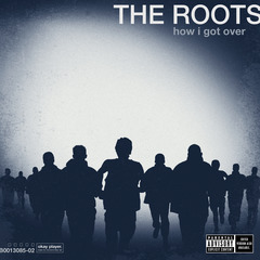 The roots how i got over nahright