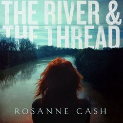 Rosanne cash river and thread cover