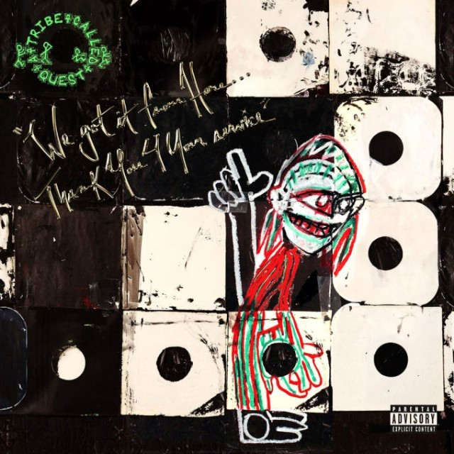 A tribe called quest we got it from here thank you 4 your service 1478899602 640x640