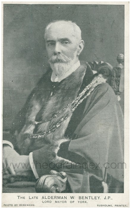 Postcard front: The Late Alderman W. Bentley. J.P. Lord Mayor of York.