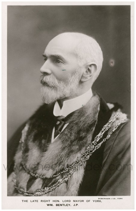 Postcard front: The Late Righ Hon. Lord Mayor of York. Wm Bentley. J.P.