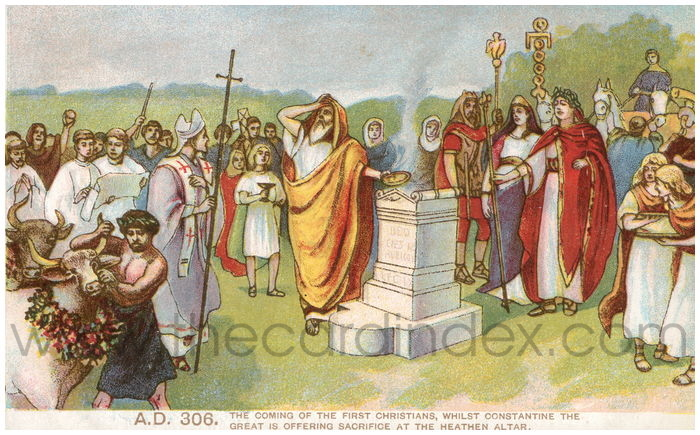 Postcard front: A.D. 306 The coming of the first Christians, whilst Constantine the Great is offering sacrifice at the Heathen altar