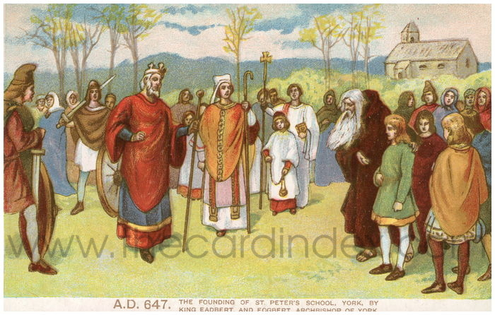 Postcard front: A.D. 647. The founding of St. Peter's school, York, by King Eadbert, and Ecgbert, Archbishop of York