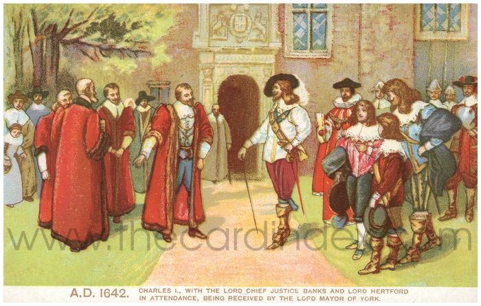 Postcard front: A.D. 1642. Charles I., with the Lord Chief Justice Banks and Lord Hertford in attendance, Being Received by the Lord Mayor of York