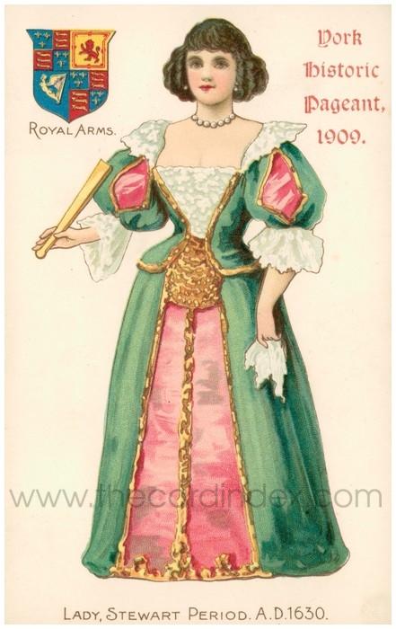 Postcard front: York Historic Pagaent, 1909, Lady, Stewart Period. A.D. 1630