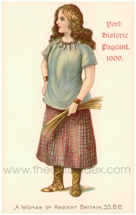 Postcard front: York Historic Pageant, 1909, A Woman of Ancient Britain, 55. B.C.