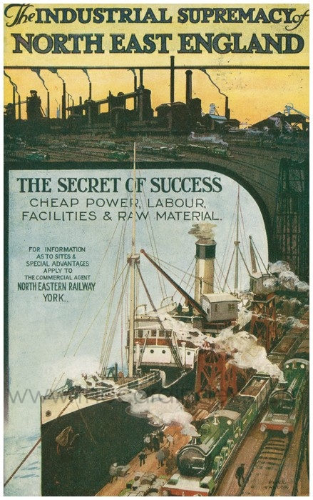 Postcard front: The Industrial Supremacy of North East England The Secret of Success Cheap Power, Labour, Facilities & Raw Material. For Information as to sites & special advantages apply to the commercial agent North Eastern Railway York