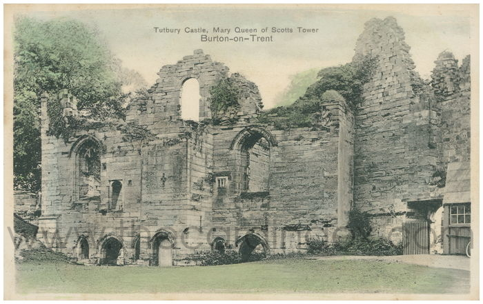 Postcard front: Tutbury Castle, Mary Queen of Scotts Tower. Burton-on-Trent