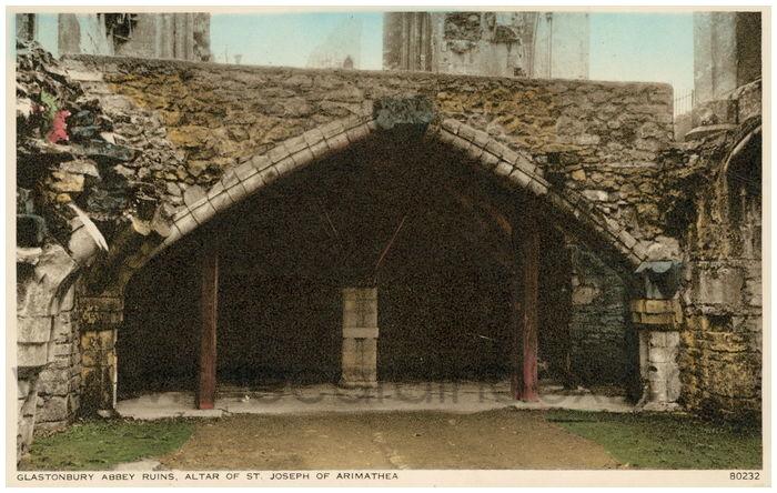 Postcard front: Glastonbury Abbey Ruins, Altar of St. Joseph of Arimathea