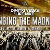 Dimitri Vegas & Like Mike - Bringing The Madness - Sportpaleis