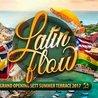 "LATIN FLOW "" Opening Sett Terrace "" ☼ Sett Club ☼ Sat 27.05.17"