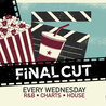 Final CUT Wednesdays - R&B, Charts, House and More