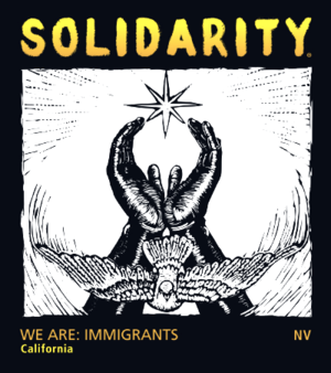 Solidarity We Are Immigrants Wine