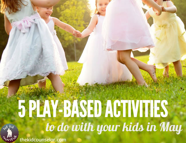 5 play-based activities to do with your kids in May