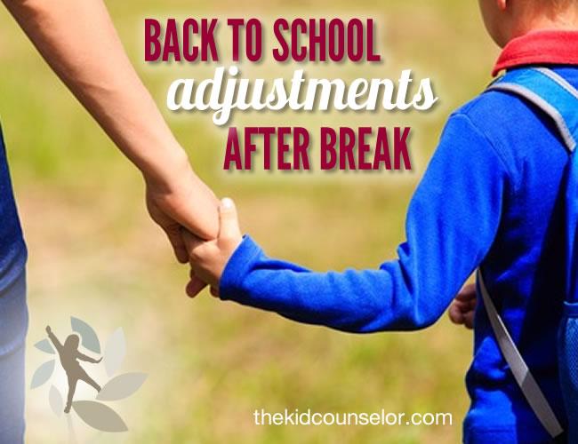 Back to School Adjustments After Break
