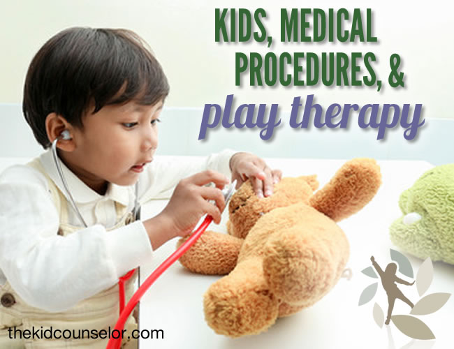Kids, Medical Procedures, and Play Therapy