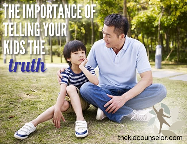 The Importance of Telling Your Kids the Truth