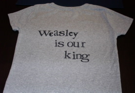 Weasley is Our King Shirt - back