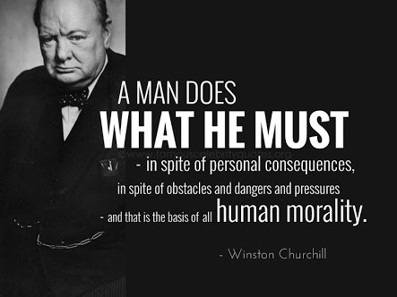 http://www.wisdomtoinspire.com/t/winston-churchill/V1ZPkGmF/a-man-does-what-he-must-in-spite-of-personal-consequences